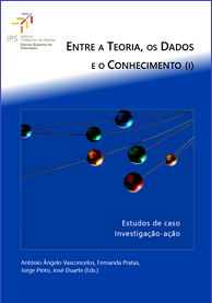 Entre a Teoria, os Dados e o Conhecimento (I): Estudos de caso e Investigação-ação